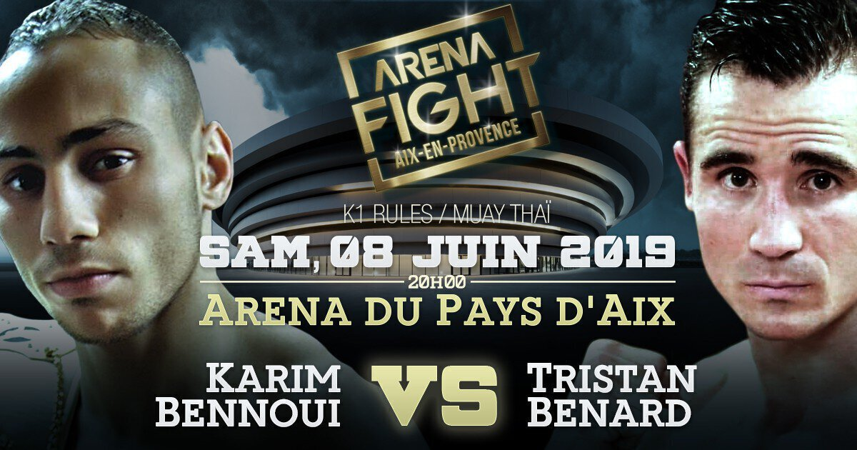 ARENA FIGHT - Karim BENNOUI affrontera Tristan BENARD